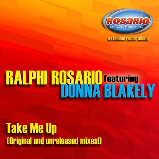 ralphi rosario альбом Take Me up '07 (feat. Donna Blakely)