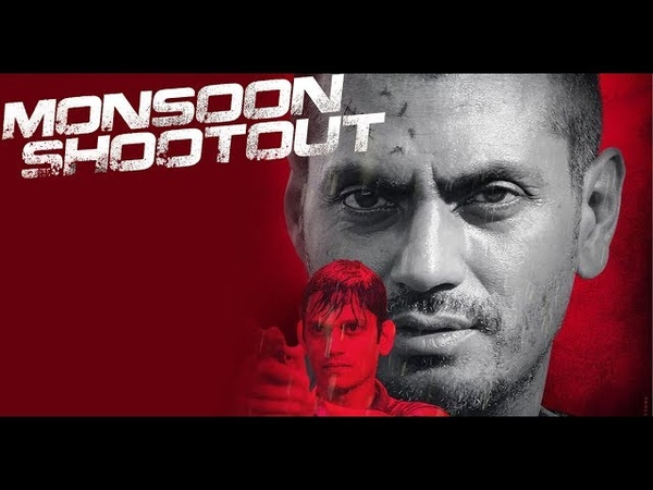Monsoon Shootout 2018 Full Movie Hindi movie || Nawazuddin Siddiqui | Vijay Varma