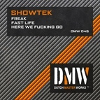 Showtek альбом Freak / Fast Life / Here We Fucking Go
