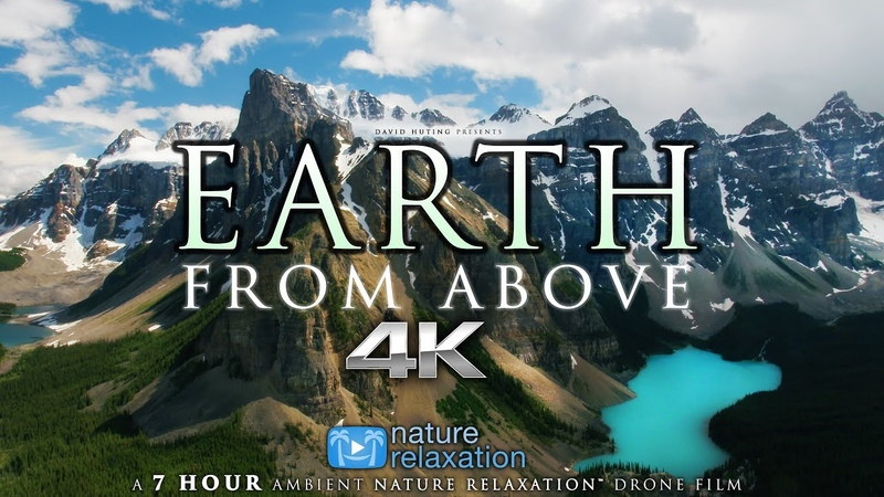 7 HOUR 4K DRONE FILM: Earth from Above Music by Nature Relaxation™ (Ambient AppleTV Style)
