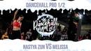 Nastya Zun VS Melissa | DANCEHALL PRO | 1/2 | DANCEHALL EVENT vol.5