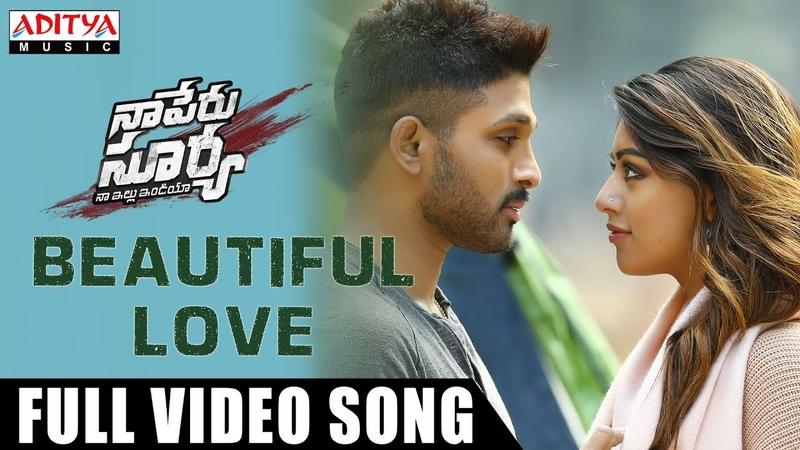 Beautiful Love Full Video Song | Naa Peru Surya Naa Illu India | Allu Arjun, Anu Emmanuel » Freewka.com - Смотреть онлайн в хорощем качестве