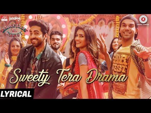 Sweety Tera Drama - Lyrical | Bareilly Ki Barfi | Kriti, Ayushmann Rajkummar | Tanishk B