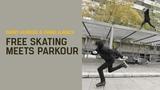 Freeskating meets Parkour Danny Aldridge &amp Daniel Ilabaca