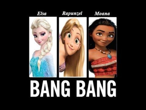 Bang Bang ~ Elsa Rapunzel and Moana