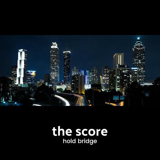 The Score альбом Hold Bridge
