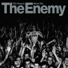 The Enemy альбом This Song Is About You