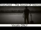 Disturbed - The Sound Of Silence - Vocals Only