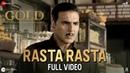 Rasta Rasta Full Video Gold Akshay Kumar Mouni Roy Sachin Jigar Sukhwinder Singh