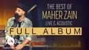 The Best Of Maher Zain Live Acoustic (Full Album Tracks)