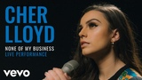 Cher Lloyd - None Of My Business (Live) Vevo Official Performance