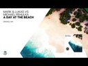Mark Lukas vs. Michael Rehulka - A Day At The Beach (Original Mix) [Balearic Elements]