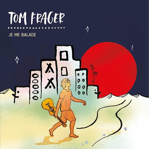 Tom Frager альбом Je me balade