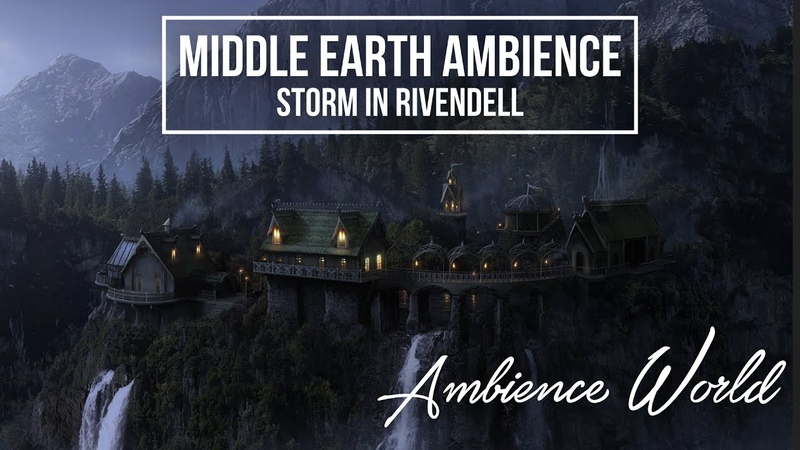 Middle-Earth Ambience Storm in Rivendell, the Elven Realm (Music and Ambience)
