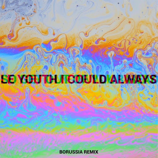 Le Youth альбом I Could Always (feat. MNDR) [Borussia Remix]