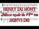 COUP DE CHŒUR - AGNUS DEI - MESSE ROYALE DU VIème TON - HENRY DU MONT