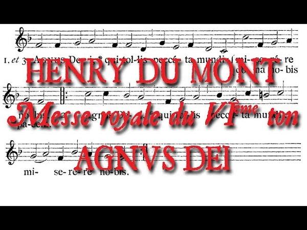 COUP DE CHŒUR AGNUS DEI MESSE ROYALE DU VIème TON HENRY DU MONT