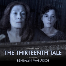 Benjamin Wallfisch альбом The Thirteenth Tale (Original Television Soundtrack)