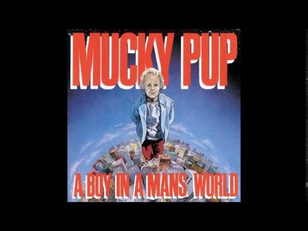 Mucky Pup - A Boy In A Man's World (full album)