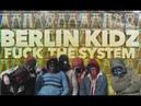 Berlin Kidz 2 Fuck The System HD Full Movie