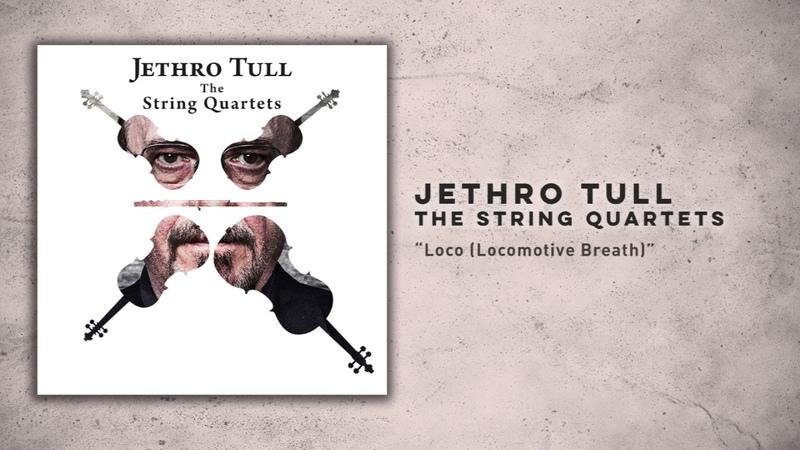 Jethro Tull - The String Quartets Loco (Locomotive Breath)