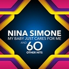 Nina Simone альбом My Baby Just Cares For Me and 60 other Hits