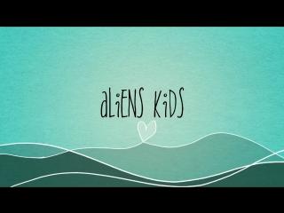Aliens kids