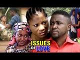 Issues Of Love Season 1 - Destiny Etiko 2018 Latest Nigerian Nollywood Movie