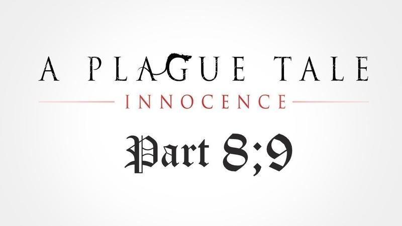 НАШ ДОМ. В ТЕНИ КРЕПОСТНЫХ СТЕН. A Plague Tale Innocence 89