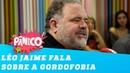 Léo Jaime 'Perdi muitos trabalhos porque sou gordo'