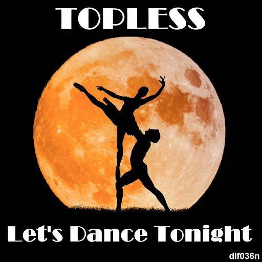 Topless альбом Let's Dance Tonight