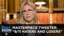 Masterpiece Tweeter Trump's 9 11 Haters and Losers The Daily Show