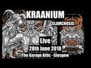 Kraanium Slamchosis Live 28th June 2018