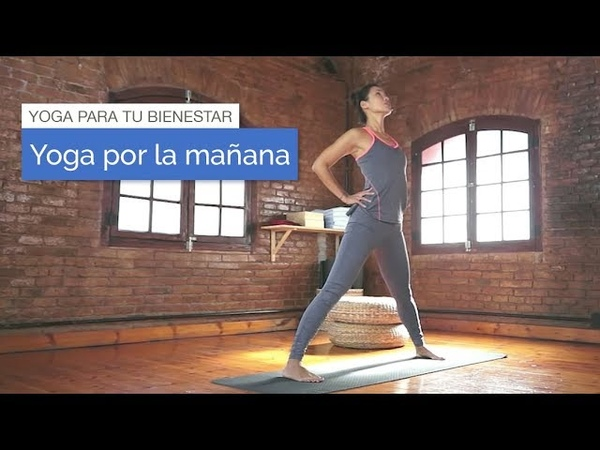 Yoga para tu Bienestar: Yoga por la mañana (15 minutos)
