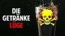Die Getränke Lüge Was Dir die Lebensmittelindustrie verschweigt