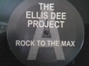 The Ellis Dee Project - Rock To The Max
