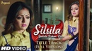Silsila Title Song Duet Version Original Soundtrack Drashti Dhami HD Lyrical Video
