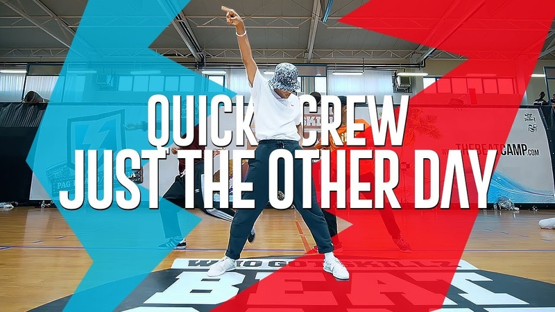 QUICK CREW I JUST THE OTHER DAY I WhoGotSkillz Beat Camp 2018 | Danceproject.info
