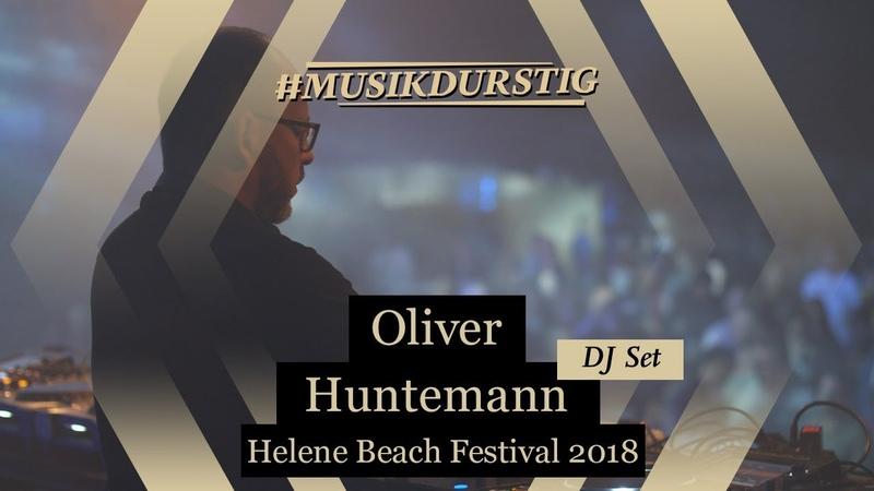 Oliver Huntemann   Helene Beach Festival 2018