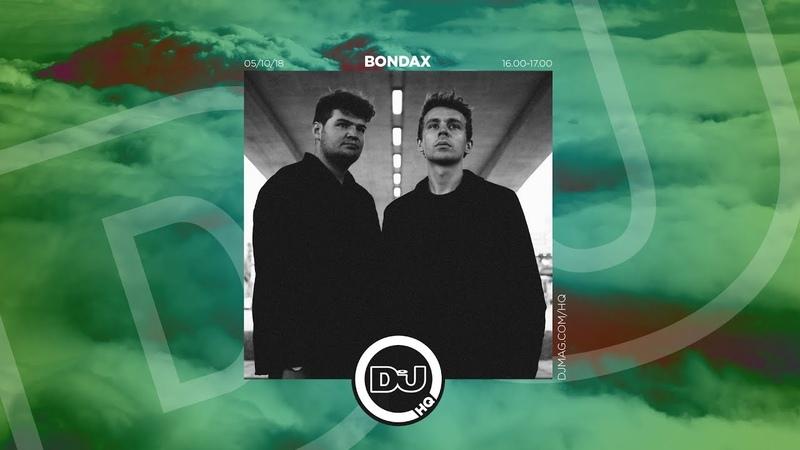 Bondax Live From DJMagHQ