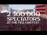 FIFA Fan Fest Россия: 2 500 000!