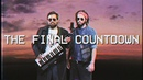 THE FINAL COUNTDOWN Metal Cover Europe Caleb Hyles and Jonathan Young