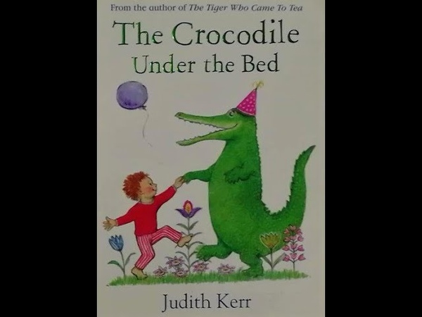 The Crocodile Under the Bed - story by Judith Kerr read aloud