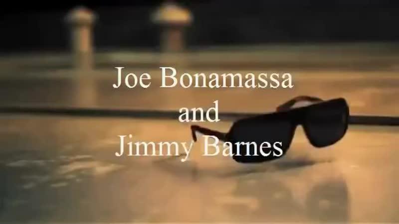 Joe Bonamassa and Jimmy Barnes - Too Much Aint Enough Love