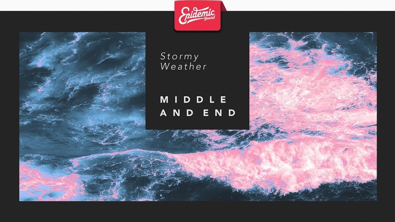 Middle And End - Stormy Weather