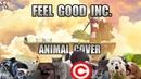 Gorillaz - Feel Good Inc (Animal Cover)