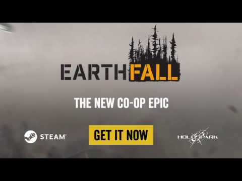 EARTHFALL Official Gameplay Trailer New Co op Horror Game 2018