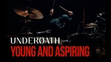 Underoath - Young And Aspiring (Drum Cover)