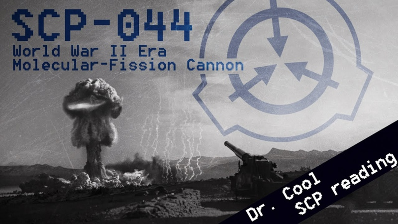 SCP-044 - World War II Era Molecular-Fission Cannon SCP File - (Dr. Cool/ Class: SAFE)