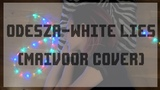 ODESZA - White lies MAIVOOR cover